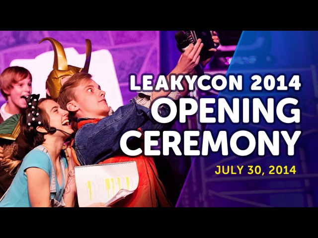 The LeakyCon 2014 Opening Ceremony by GeekyCon