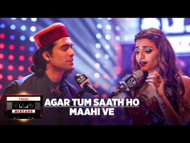 Agar Tum Saath Ho Maahi Ve l T Series Mixtape l Jubin N Prakriti K Abhijit V l Bhushan Kumar Ahmed K