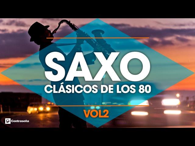 CLASICOS DE LOS 80's Musica Instrumental de los 80 Saxofon Manu Lopez 80s Music Hits Sax vol2