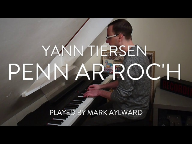 Yann Tiersen Penn Ar Roc'h Solo Piano Cover