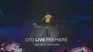 """OTD Live"" Premiere + Q&A with Ivan Dorn"