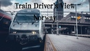 Train Driver's View: From Voss to Oslo and beyond!