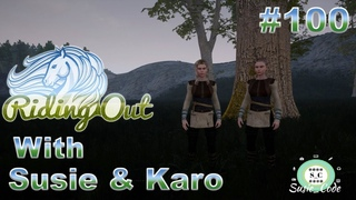 Let's Play || Riding Out with Susie & Karo #100 - A Sneak Peek on the upcoming update!