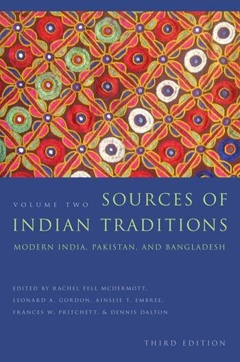 Sources of Indian Traditions  Modern India, Pakistan, and Bangladesh, Volume 2