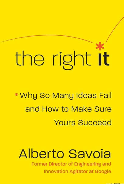 The Right It Why So Many Ideas Fail and How to Make Sure Yours Succeed