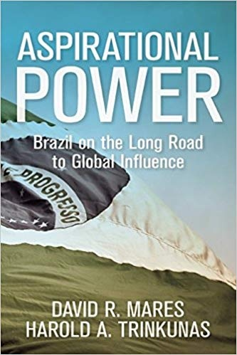 Aspirational Power Brazil on the Long Road to Global Influence (Geopolitics in the 21st Century) [Kindle Edition]