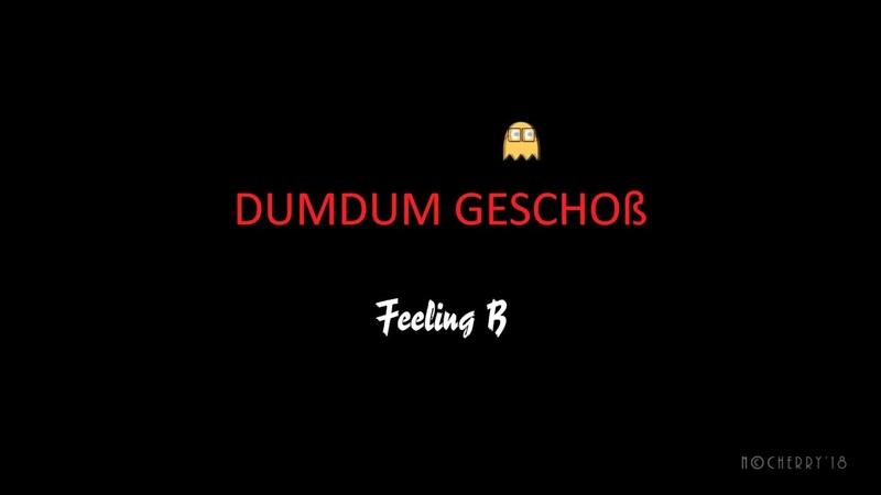 Feeling B Dumdum Geschoß ver 2 © Nocherry