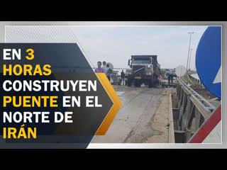 En 3 horas construyen puente para los afectados por las lluvias en el norte de Irn