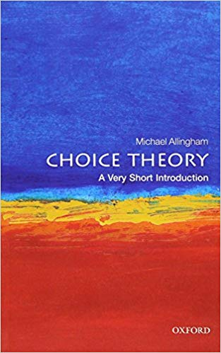 Choice Theory A Very Short Introduction by Michael Allingham