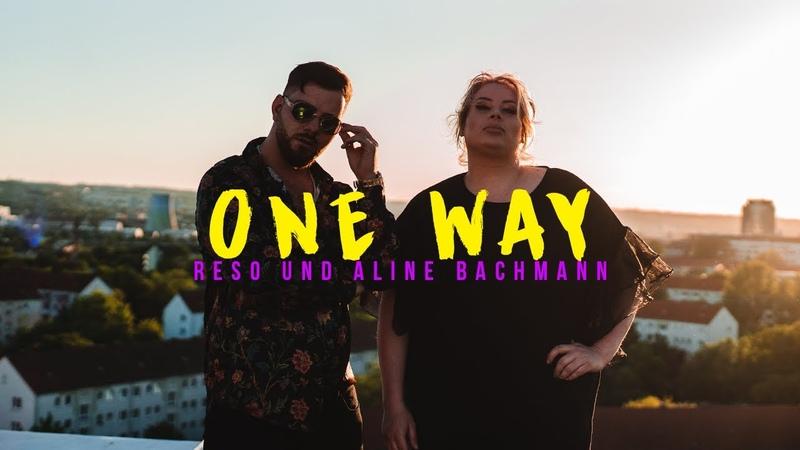 ALINE BACHMANN feat RESO ONEWAY