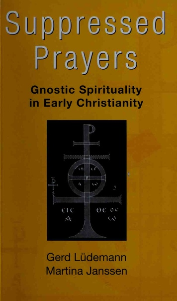 Gerd-Liidemann-Martina-Janssen-Suppressed-Prayers-Gnostic-Spirituality-in-Early-Christianity-1998