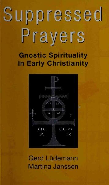 Gerd-Liidemann-Martina-Janssen-Suppressed-Prayers-Gnostic-Spirituality-in-Early-Christianity-1998