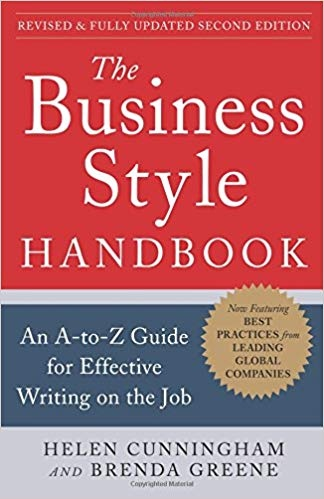 The Business Style Handbook An A-to-Z Guide for Effective Writing on the Job, Second Edition