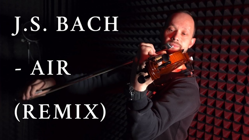 Johann Sebastian Bach Air on the G String Violin cover remix Bobrikoff Music