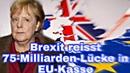 Brexit reisst 75 Milliarden Lücke in EU Kasse