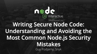 Writing Secure Node Code: Understanding and Avoiding the Most Common  Security Mistakes