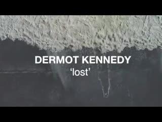 Lost - Dermot Kennedy (Teaser)