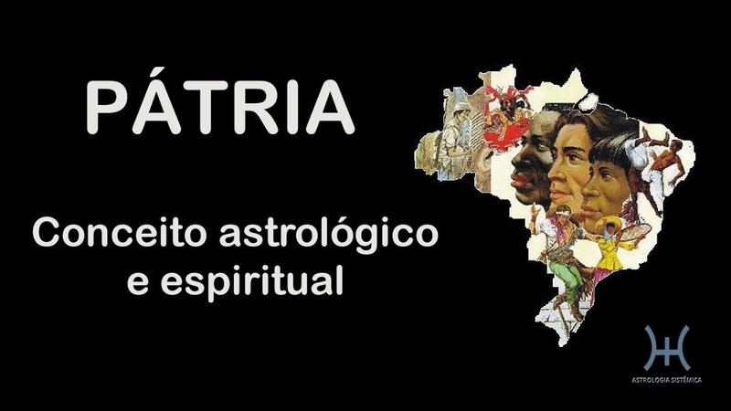 PÁTRIA - CONCEITO ASTROLÓGICO E ESPIRITUAL