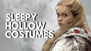 💀The Costumes Of Sleepy Hollow