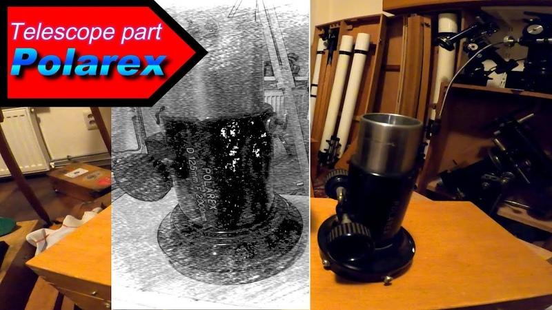 I found the Holy Grail Part of the Telescopes Polarex Unitron