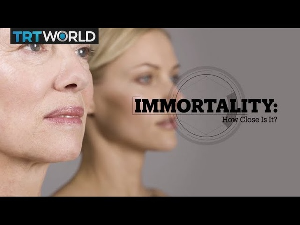 IMMORTALITY: How close is it?