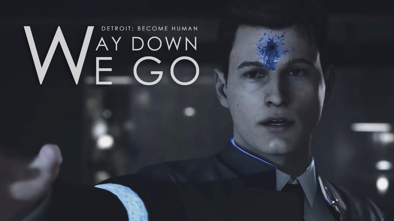 【Detroit Become Human】Way Down We Go