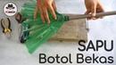 Membuat Sapu dari Botol Bekas (kerajinan kreatif)