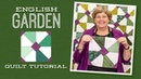 Make an English Garden Quilt with Jenny Doan of Missouri Star Video Tutorial