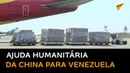 Avião chinês leva ajuda humanitária para Venezuela