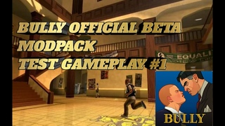 BULLY OFFICIAL BETA MODPACK TRAILER /TEST GAMEPLAY/200 SUBSCRIBE/FOR THE MODPACK/#PT1