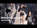 191204 BLACKPINK IN YOUR AREA in TOKYO (東京) ー Encore whistle 블랙핑크 HD