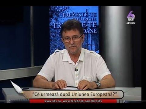 Ce urmează după Uniunea Europeană Invitat istoricul militar Mircea Dogaru