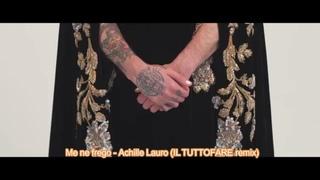 Me ne frego - Achille Lauro (ILTUTTOFARE remix)