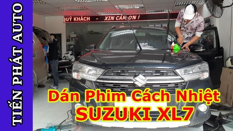 Dán Phim Cách Nhiệt Suzuki XL7 Chuyên Nghiệp Tại TPHCM Tiến Phát Auto