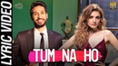 Tum Na Ho - Official Lyric Video | Arjun K, Prakriti K, M Ajay V | Awez, Nagma | VYRL Originals