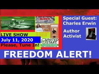 FREEDOM ALERT! Special Guest - Charles Erwin - United We Start Roundtable Discussion July 11, 2020