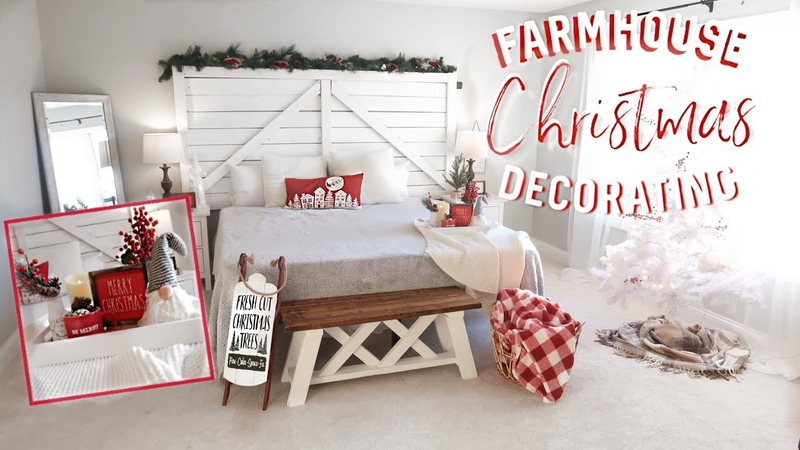 FARMHOUSE CHRISTMAS DECORATE WITH ME FARMHOUSE BEDROOM DECOR COZY CHRISTMAS DECORATING IDEAS 2019