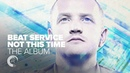 BEAT SERVICE NOT THIS TIME FULL ALBUM OUT NOW