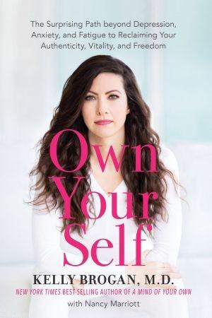 Own Your Self - Kelly Brogan