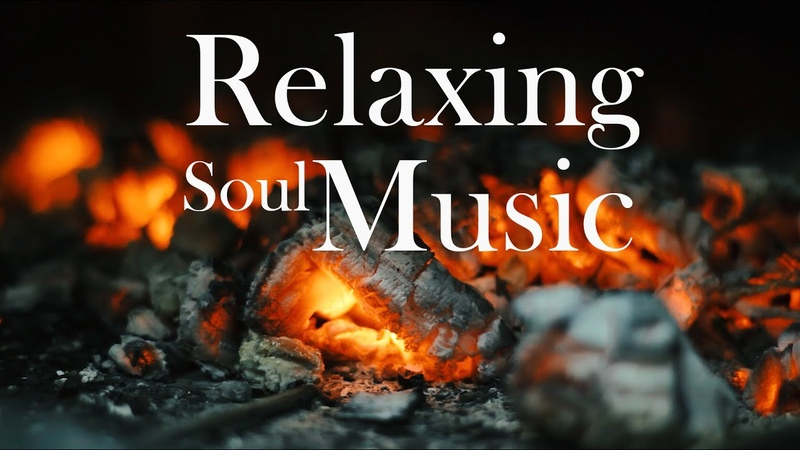 The Most Beautiful Relaxing Soul Music