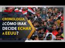 Cronología: ¿Cómo Irak decidió expulsar a EEUU de su territorio?