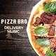 Pizza Bro - Delivery Music