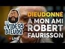 Dieudonné : À mon ami Robert Faurisson