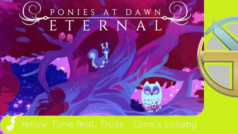 Yellow Tune feat. Truss - Luna's Lullaby (P@D Eternal)