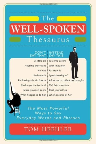Tom Heehler] The Well-Spoken Thesaurus  The Most