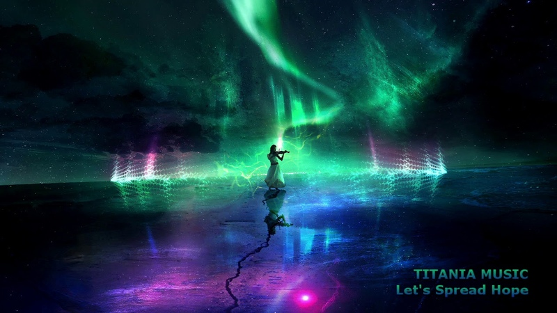 Titania Music - Lets Spread Hope (Extended Version)