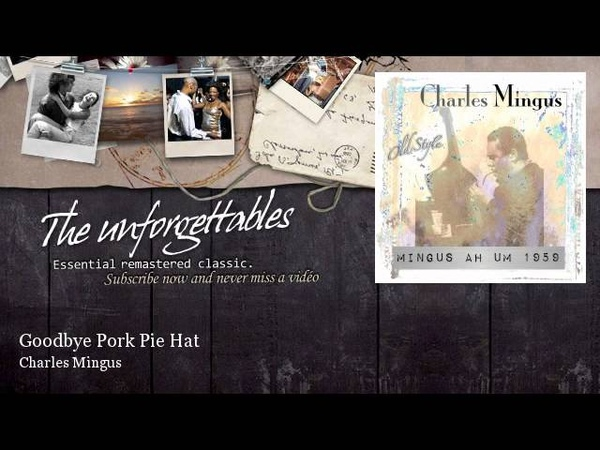 Charles Mingus Goodbye Pork Pie Hat