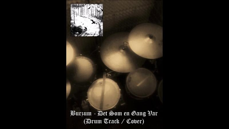Burzum Det Som en Gang Var Drum Track Cover