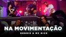 Dennis MC Rick Na Movimentação Coreografia Oficial