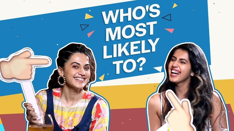 Taapsee Pannu and Shagun Pannu play Who's Most Likely reveal their most embarrassing secrets
